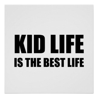 Kid Life Best Life Poster