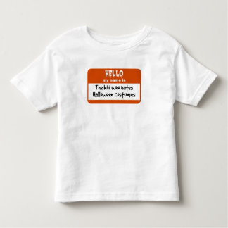 Kid Who Hates Halloween Costumes Nametag Toddler T-shirt