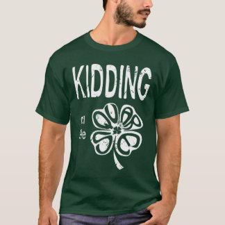 Kidding on the Shamrock T-Shirt