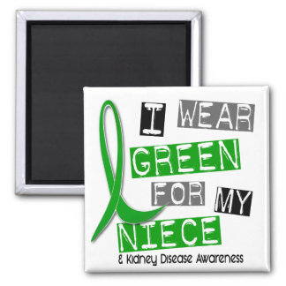 Kidney Disease I Wear Green For My Niece 37 Square Magnet