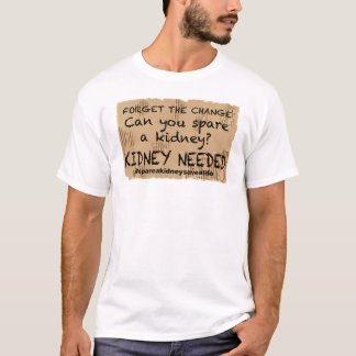 Kidney Needed Cardboard Sign T-Shirt
