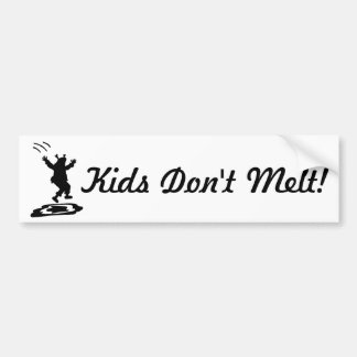 Kids Don't Melt! Version II Bumper Sticker