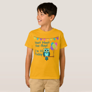 Kids Hoot Hoot Hoo-Ray I'm 10 Today Owl T-Shirt