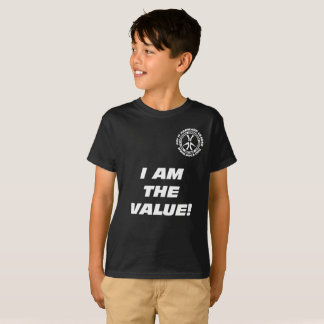 "Kids ""I am the Value! You are the Value!"" T-Shirt"
