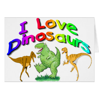 """Kids """"I Love Dinosaurs"""" gifts Card"""