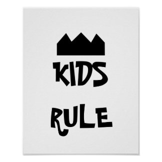 Kids Rule Black and White Poster