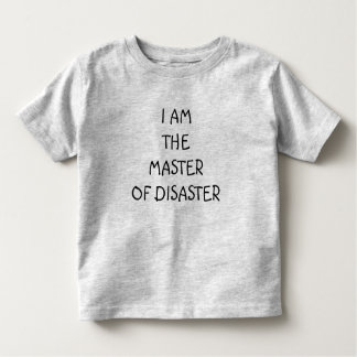 "KID'S TEE-""I AM THE ""MASTER OF DISASTER"" TODDLER T-SHIRT"