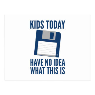 Kids Today Have No Idea What This Is Postcard