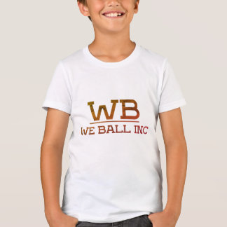 Kids We Ball Inc T-Shirt