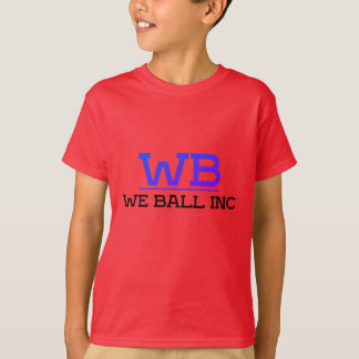 Kids We Ball Inc T-Shirt