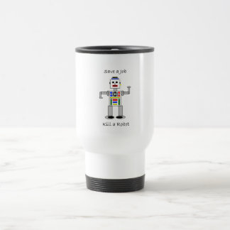 Kill a Robot 15 Oz Stainless Steel Travel Mug