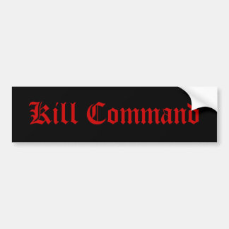 Kill Command Bumper Sticker
