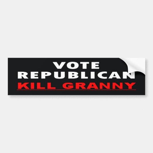 Kill Granny - Vote Republican Bumper Sticker