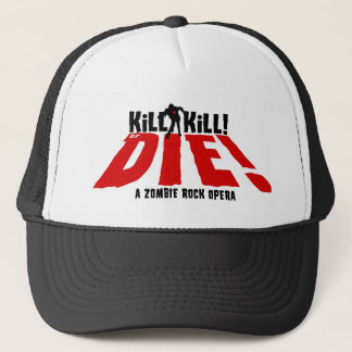 Kill Kill Or Die Trucker Hat