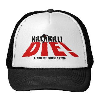 Kill Kill Or Die Trucker Hat