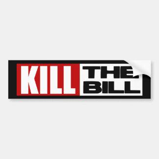 Kill The Bill - Anti Obama Pelosi Care Bumper Sticker