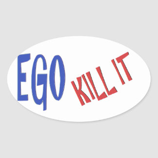 KILL THE EGO wisdom text graphics Oval Sticker