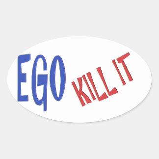 KILL THE EGO wisdom text graphics Oval Sticker