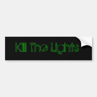 Kill The Lights Bumper Sticker