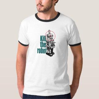 Kill the robot T-Shirt