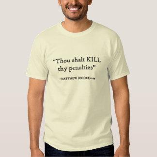 Kill Thy Penalties! Tee Shirt