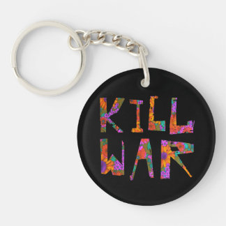 Kill War (Flower Power) Keychain