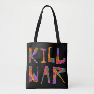 Kill War (Flower Power) Tote Bag