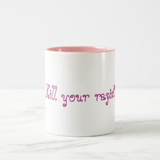 Kill Your Rapist mug