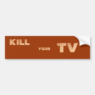 KILL YOUR TV BUMPER STICKERS