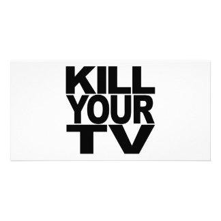 Kill Your TV Photo Greeting Card