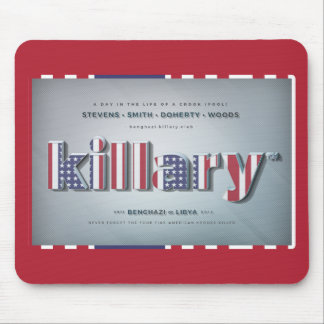 Killary Crooked Hillary Benghazi TRUMP 4 PRESIDENT Mouse Pad