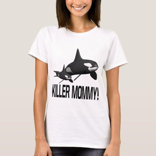 Killer Mommy T-Shirt