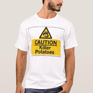 Killer potatoes T-Shirt