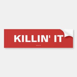 Killin' It Bumper Sticker