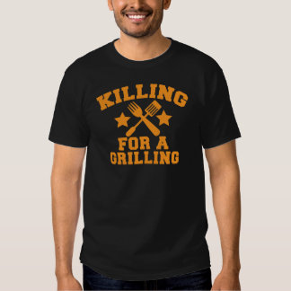 KILLING FOR A GRILLING BBQ design Tee Shirt