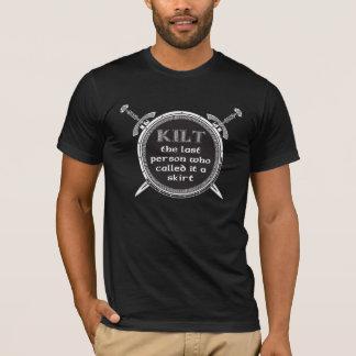 Kilt - Who called it a skirt T-Shirt