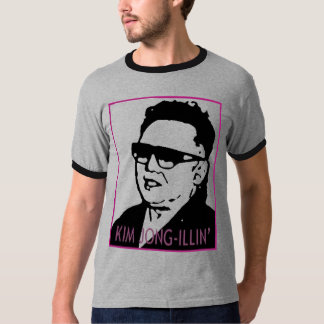 Kim Jong-Illin' T-Shirt
