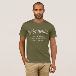 Kimberly the woman the warrior the legend T-Shirt