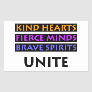 Kind Hearts, Fierce Minds, Brave Spirits Unite