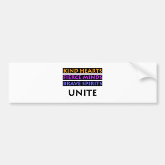 Kind Hearts, Fierce Minds, Brave Spirits Unite Bumper Sticker