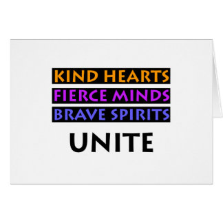 Kind Hearts, Fierce Minds, Brave Spirits Unite Card