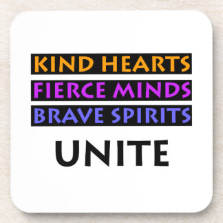 Kind Hearts, Fierce Minds, Brave Spirits Unite Coaster