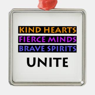 Kind Hearts, Fierce Minds, Brave Spirits Unite Metal Ornament