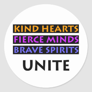 Kind Hearts, Fierce Minds, Brave Spirits Unite Round Sticker