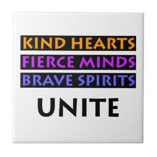 Kind Hearts, Fierce Minds, Brave Spirits Unite Tile