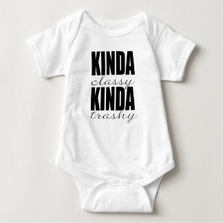 KINDA classy KINDA trashy Baby Bodysuit