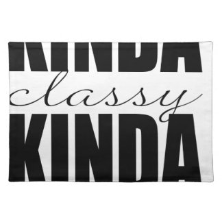 KINDA classy KINDA trashy Placemat