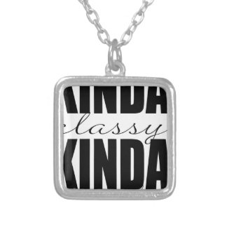 KINDA classy KINDA trashy Silver Plated Necklace