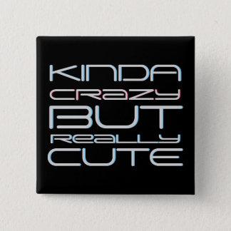 Kinda Crazy But Really Cute Attitude 2 Inch Square Button