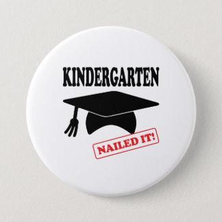 Kindergarten Nailed It 3 Inch Round Button